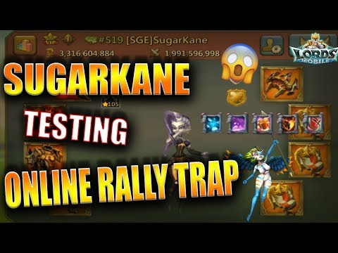 SUGARKANE TESTING ONLINE RALLY TRAP - AWOKEN FAMILIARS - LORDS MOBILE