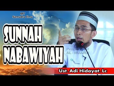 Sunnah Nabawiyah || Ust. Adi Hidayat, MA