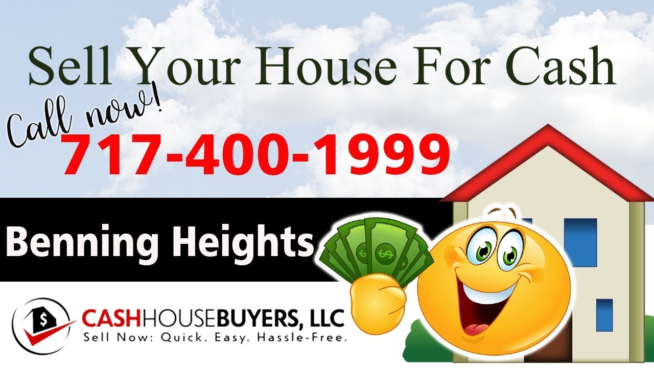 SELL YOUR HOUSE FAST FOR CASH Benning Heights Washington DC | CALL 7174001999 | We Buy Houses
