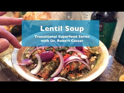 Lentil Soup Transitional Superfood | Mini Lecture | Dr. Robe