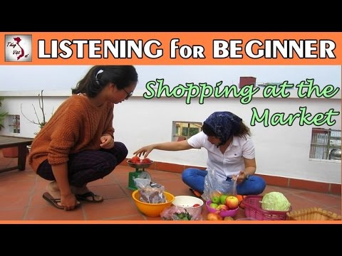 Learn Vietnamese with TVO   Listening for Beginner: Shopping at the Market