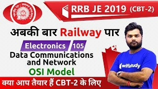 9:00 PM - RRB JE 2019 (CBT-2) | Electronics Engg by Ratnesh Sir | Data Commun. & Network (OSI Mo