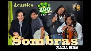 Sombras Nada Mas Acustico En Radio Zoo