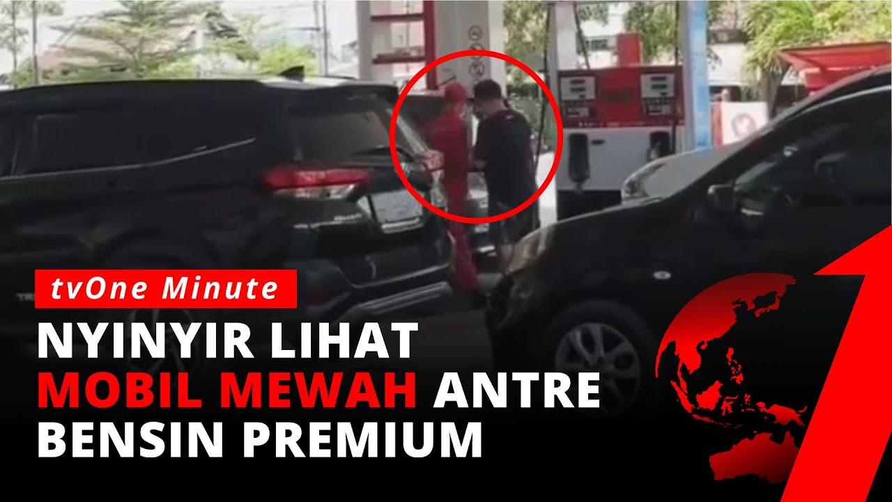 Pria Ini Nyinyir Lihat Mobil Mewah Antre Isi Bensin Premium Di Spbu Tvone Minute Youtube