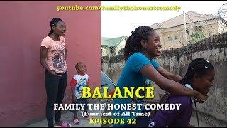 BALANCE (Family The Honest Comedy)(Episode 42)