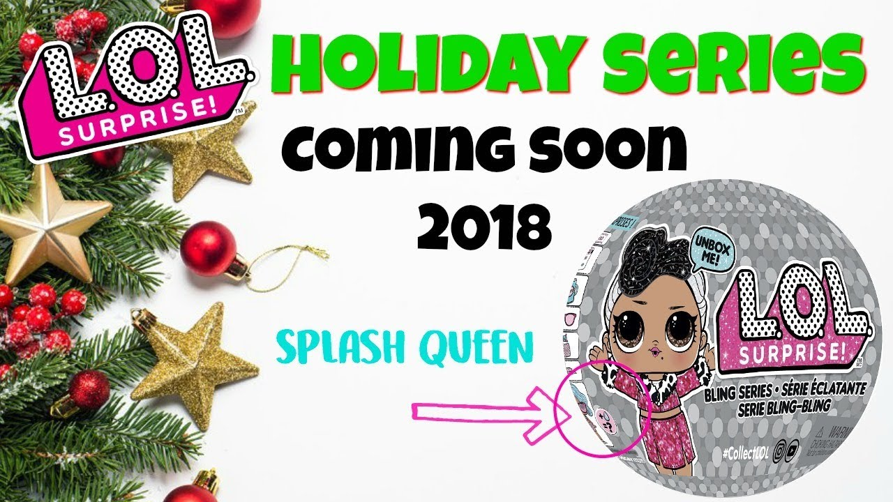 LOL Surprise Dolls Holiday Series Bling Series! Coming Soon 2018 ALL ...