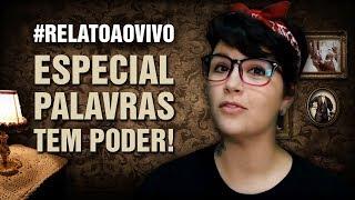 QUEM JÁ DESEJOU ALGO E ACONTECEU? #RelatoAoVivo - 78: Especial Relatos Palavras tem Poder!