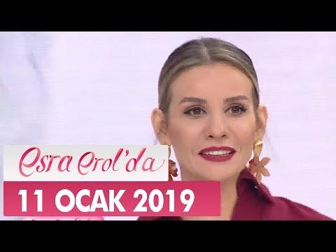 Esra Erol'da 11 Ocak 2019 - Tek Parça