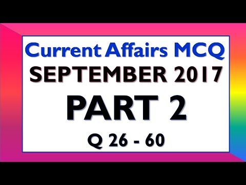 Latest GK and Current Affairs September 2017 Part 2 (Q 26 - 60)