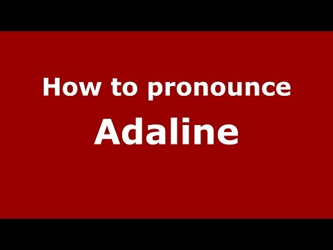How to pronounce Adaline (American English/US)  - PronounceNames.com