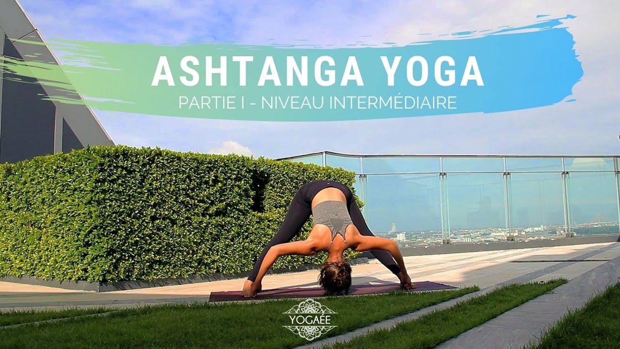 Ashtanga Yoga - Partie I - Niveau Intermédiaire