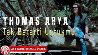 Thomas Arya - Tak Berarti Untukmu [Official Music Video HD]