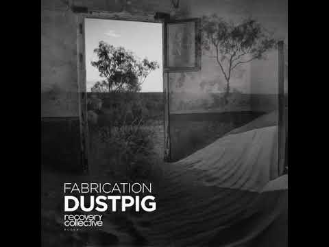 Fabrication - Dustpig (Original Mix)