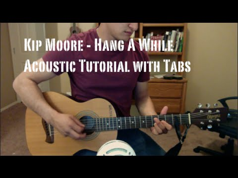 Kip Moore - Hang A While (Guitar Lesson/Tutorial with Tabs)