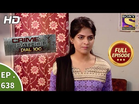 Thumbnail: Crime Patrol Dial 100 - क्राइम पेट्रोल - Ep 638 - Full Episode - 25th October, 2017