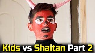 Kids vs Shaitan - Part 2 - Kids Funny Video