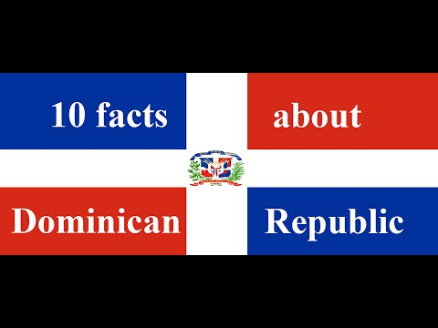 10 FACTS ABOUT THE DOMINICAN REPUBLIC