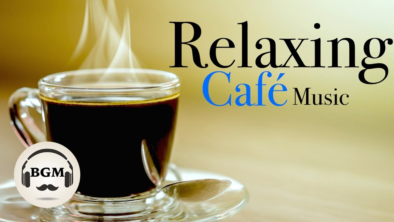 Relaxing Cafe Music - Jazz & Bossa Nova Instrumental Music ...