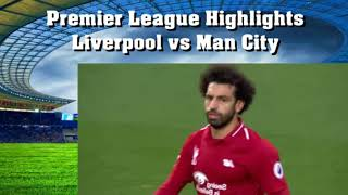 Highlights Liverpool vs Man City Premier League