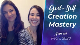 God-Self Creation Mastery∬ Join Us to Effortlessly Manifest Your Desires ∬ Starts Feb 1, 2020