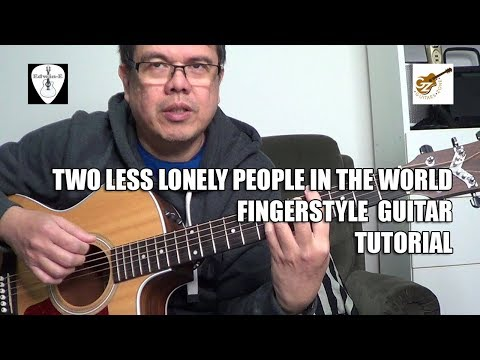 Two Less Lonely People in the World - Guitar Fingerstyle Tutorial in Tagalog