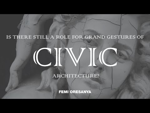 Is There Still a Role for Grand Gestures of Civic Architecture?