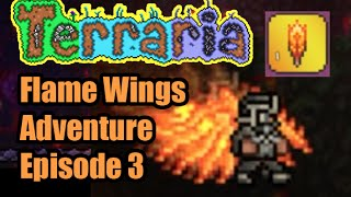 Terraria Flame Wings Adventure Episode 3 | How To Get Wings