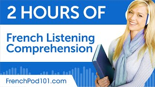 2 Hours of French Listening Comprehension