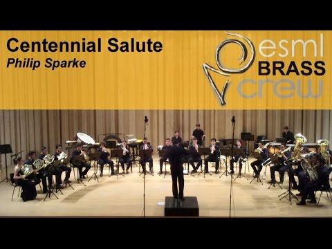 ESML BRASS CREW   Centennial Salute   Philip Sparke
