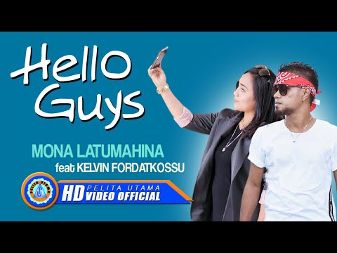 mona-latumahina-ft.-kelvin-fordatkossu---hello-guys-(-official-music-video-)