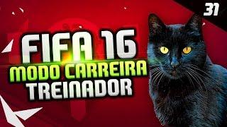 FIFA 16 Modo Carreira Treinador - MUITA ZUEIRA VALE A PENA ASSISTIR!!! #31