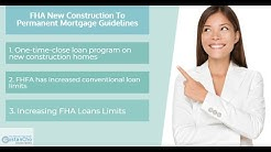 FHA New Construction To Permanent Mortgage Guidelines