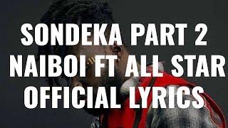 sondeka part 2 naiboi remix ft all star official music lrics video