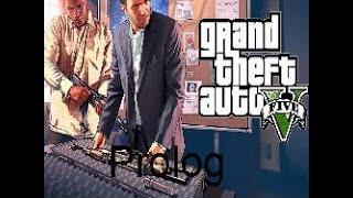 Lets Play GRAND THEFT AUTO 5  I Prolog I