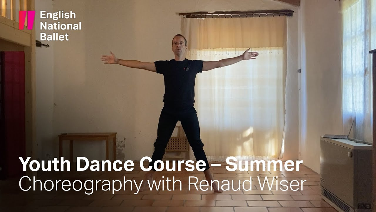 Youth Dance Summer Intensive: Choreography Part 3 with Renaud Wiser | English National Ballet