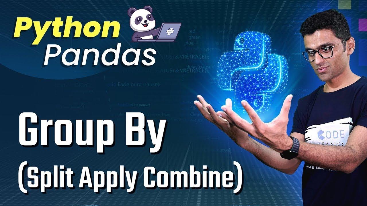 Python Pandas Tutorial 7  Group By (Split Apply Combine)