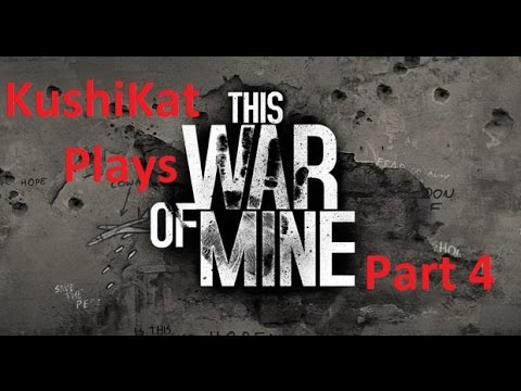 Let's Play This War Of Mine [Part 4] - Mistakes