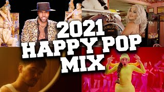 Happy Pop Songs 2021 Mix 😄 Best Pop Music to Make You Happy 2021