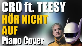 CRO x TEESY - HÖR NICHT AUF | Piano Cover