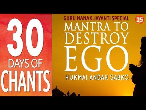 Day 25 - Mantra to Destroy Ego - Hukmai Andar Sabko - Guru Nanak Dev Jayanti Special