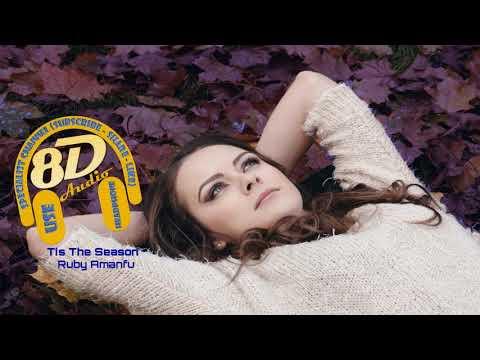 Tis The Season - Ruby Amanfu | [♫ 8D audio 🎧]
