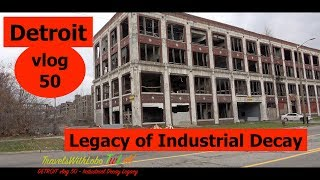 DETROIT - LEGACY OF INDUSTRIAL DECAY