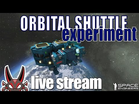 Orbital Shuttle Experiment   Space Engineers Live Stream