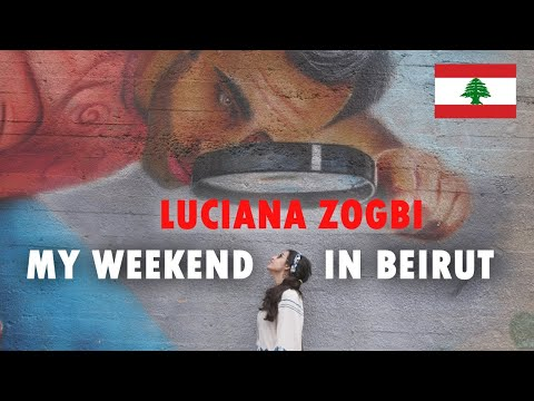 """Luciana Zogbi """"My Weekend in Beirut - Lebanon"""" - A MUST SEE VIDEO"""