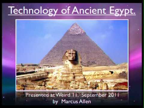 Marcus Allen: Ancient Technology of the Egyptians FULL LECTURE