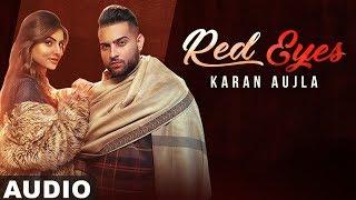 Red Eyes (Full Audio) | Karan Aujla Ft Gurlej Akhtar | Proof | Jeona & Jogi | Latest Songs 2020