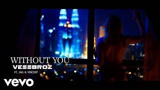 Смотреть клип Vessbroz - Without You