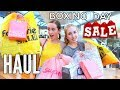 BOXING DAY HAUL! Come Shop With Me *huge sales shopping haul*