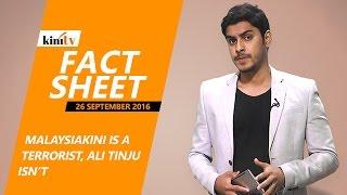 Fact Sheet - September 26: Malaysiakini is a terrorist, Ali Tinju isn't