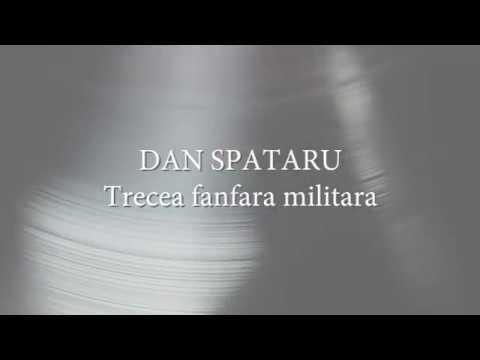 Dan Spataru - Trecea fanfara militara (versuri, lyrics, karaoke)